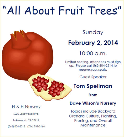 All about Fruit Trees - seminar Feb 2, 1000 AM. Call 562-804-2514 to reserve a seat