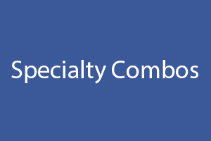 Specialty Combos